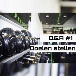Q&A #1 Doelen stellen